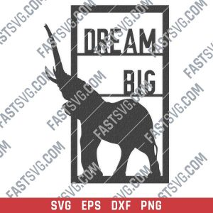 Dream big elephant vector design files - SVG DXF EPS PNG